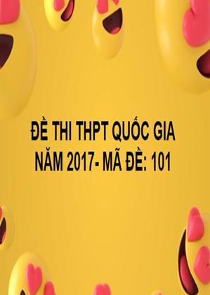 ĐỀ THI THPT QUỐC GIA- TOÁN- MÃ ĐỀ: 101- NĂM 2017