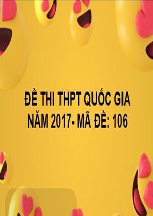ĐỀ THI THPT QUỐC GIA- TOÁN- MÃ ĐỀ: 106- NĂM 2017