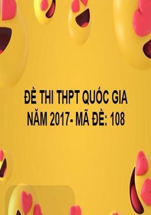 ĐỀ THI THPT QUỐC GIA- TOÁN- MÃ ĐỀ: 108- NĂM 2017