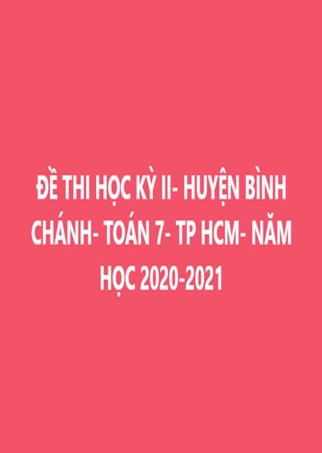 ĐỀ THI HỌC KỲ II- HUYỆN BÌNH CHÁNH- ĐỒNG ĐEN- TOÁN 7- TP HCM- NĂM HỌC 2019-2020