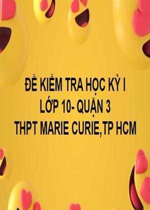 ĐỀ THI HỌC KỲ I- QUẬN 3- TOÁN 10- THPT MARIE CURIE- TP HCM