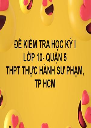 ĐỀ THI HỌC KỲ I- TOÁN 10- THPT THỰC HÀNH SƯ PHẠM- QUẬN 5- TP HCM