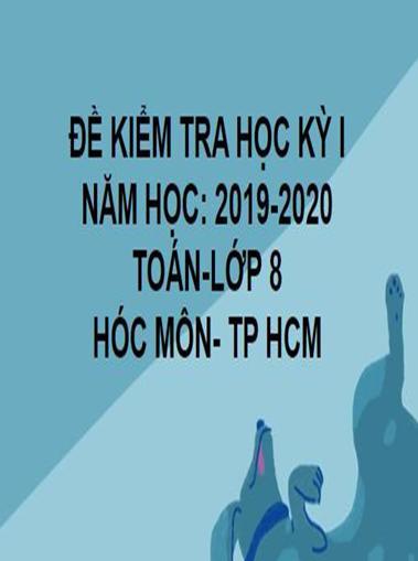 ĐỀ THI HỌC KỲ I- HÓC MÔN- TOÁN 8- TP HCM- NĂM HỌC 2019- 2020