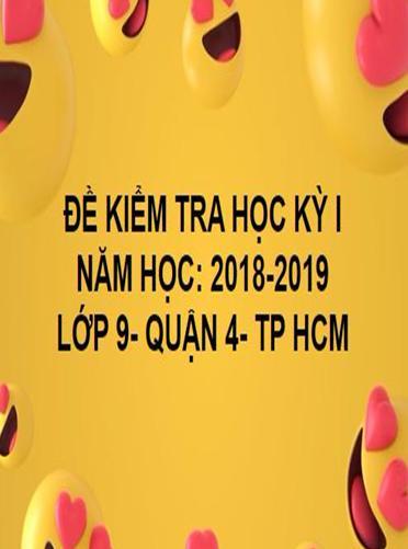 ĐỀ THI HỌC KỲ I- QUẬN 4- TOÁN 9- TP HCM- NĂM HỌC 2018- 2019